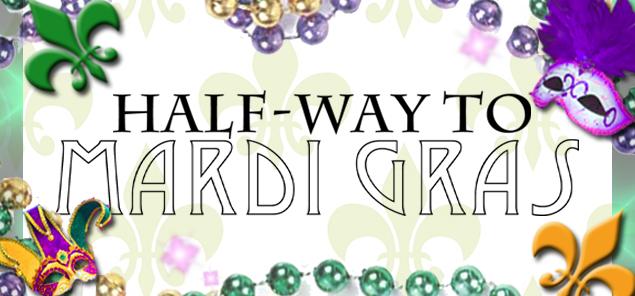 HALFWAY TO MARDI GRAS
