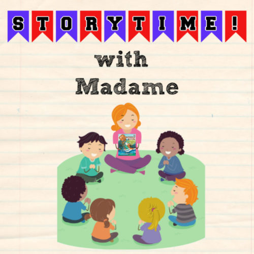 Storytime with Madame - Episode 4
